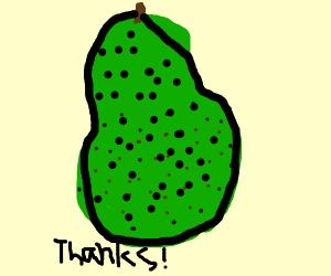 An avocado? Thanks... (vine)