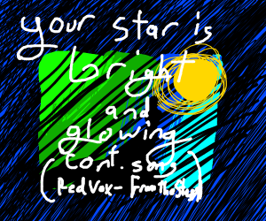 your star is bright and glowing