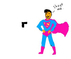 superhuman wants to get shot