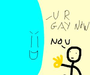 u r gay now