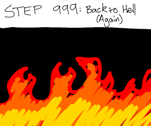step 999: get sent to hell again