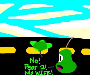 pear sad that pear 2 got run over