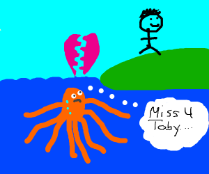 octopus misses his bf toby :(