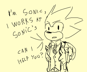 Sonic works at Sonic