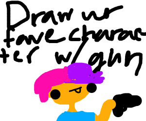 Draw your favourite character with a gun