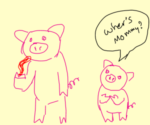 Dad pig eating bacon, kids says Mom s missing