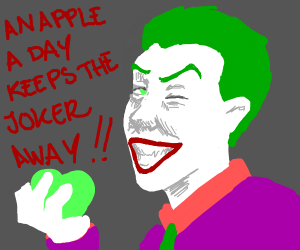 Joker telling you to eat a apple