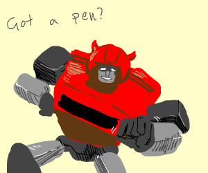 A fat red car Autobot asking to use your pen