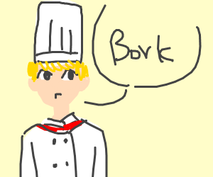 "Chef says ""bork"""