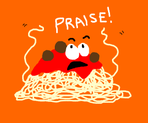 spagetti monster god(aka our lord and raviol)