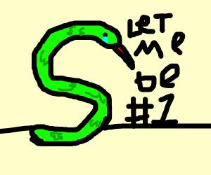 Sad snek wants to be number 1... Let him!!
