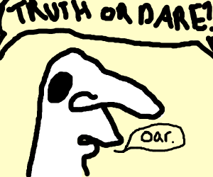 saying oar for truth or dare