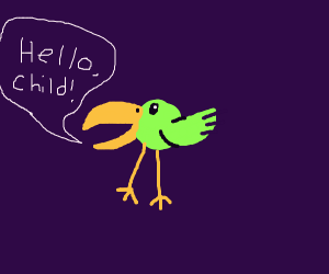 """hello, child!"" says the green birb"