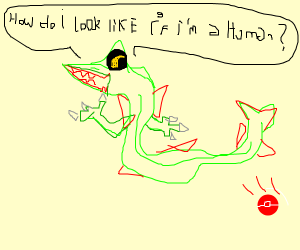 rayquaza thinking what his human form is