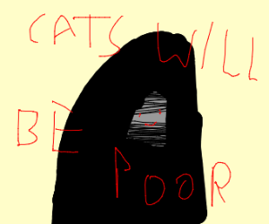 cats will be poor