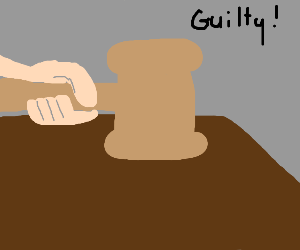 You're guilty!