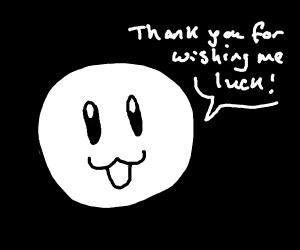 white ball asking luck (i wish u luck :3)
