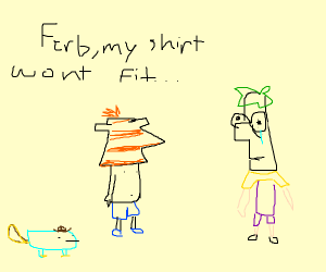 Phineas tells Ferb his shirt won't fit