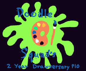 Doodle Squad's 2 Year Drawversary PIO