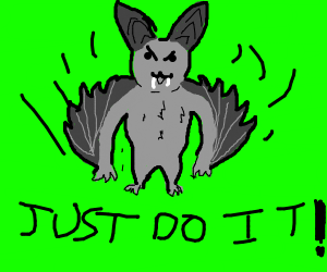 inspirational bat: stop dreaming, start doing