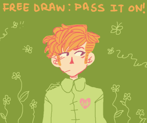 Free draw! (Pass it on or i'll game end u)