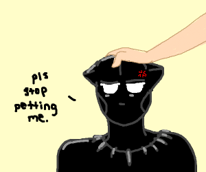 Please stop petting Black Panther