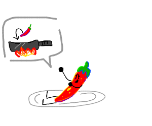 A female chilli wants to be cooked