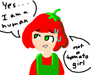 I am a human and absolutely not a tomato-girl