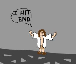 I HIT END. says shocked man lookin like jesus