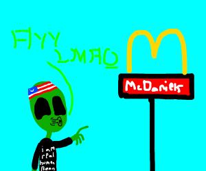 Green man looking at McDonalds, says ayy lmao