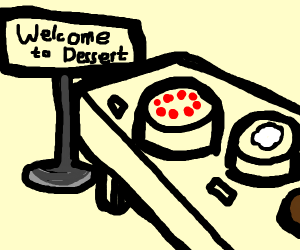 """Sign saying """"Welcome to Dessert"""""""