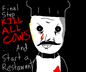 Step 3 kill more cows and start a resturant