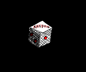 The dice says it is random