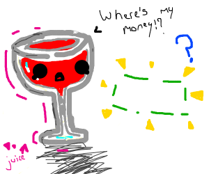 glass of red juice lost his money