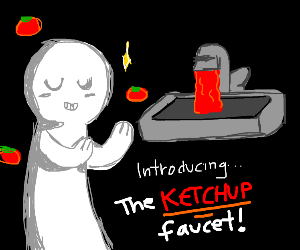Introducing the ketchup faucet