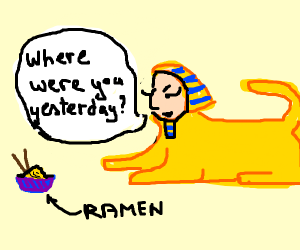 the Sphinx questioning the bowl of ramen