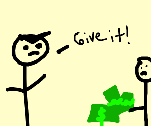 angry person wants money