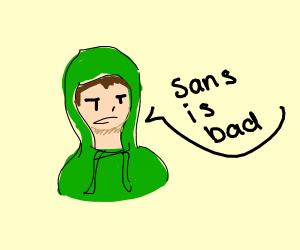 Sans is bad, boy in a green hoodie says