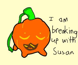 pumpkin breaking up with susan