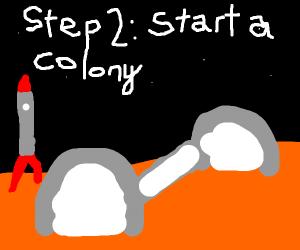 step 1: take over mars