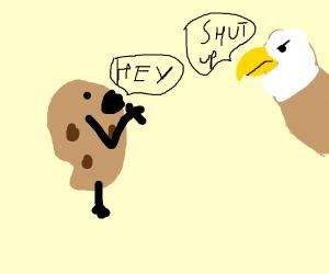 potatoes anoyying eagle