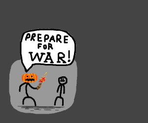 Pumpkin man wants you to prepare for battle