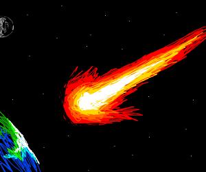 A meteor hurtling toward Earth