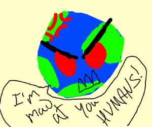 planet earth is angry