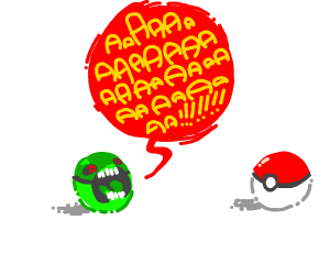 A green pokeball is screaming cuz it's green