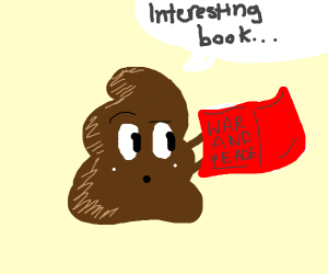 poop reads War and Peace