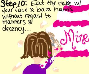 Step 9: go but a cake cuz your nice