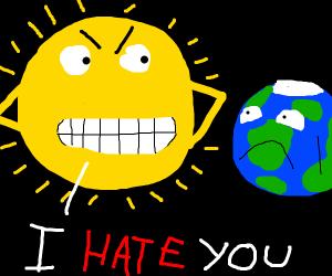The sun yells at earth