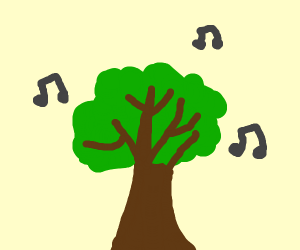 A singing tree