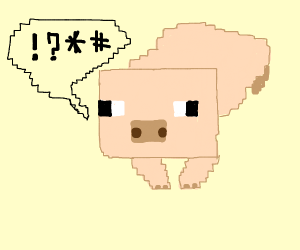 Potty mouthed Minecraft pig